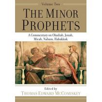 The Minor Prophets: A Commentary on Obadiah, Jonah, Micah, Nahum, Habakkuk by Thomas Edward McComiskey, 9781540960863