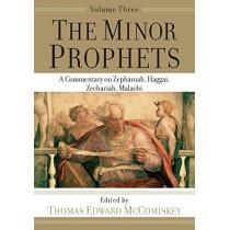 The Minor Prophets: A Commentary on Zephaniah, Haggai, Zechariah, Malachi by Thomas Edward McComiskey, 9781540960870