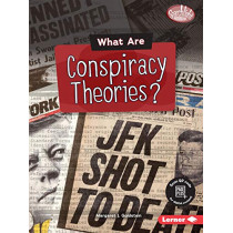 What Are Conspiracy Theories? by Margaret J. Goldstein, 9781541574724