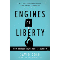 Engines of Liberty: How Citizen Movements Succeed by David Cole, 9781541616578