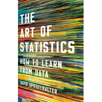 The Art of Statistics: How to Learn from Data by David Spiegelhalter, 9781541618510