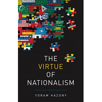 The Virtue of Nationalism by Yoram Hazony, 9781541645370