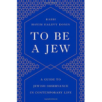 To Be a Jew: A Guide to Jewish Observance in Contemporary Life by Hayim H Donin, 9781541674028