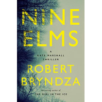 Nine Elms: A Kate Marshall Thriller by Robert Bryndza, 9781542005678