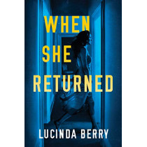 When She Returned by Lucinda Berry, 9781542092920