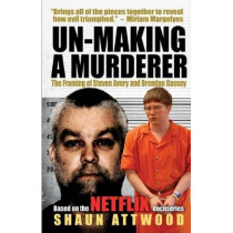 Un-Making a Murderer: The Framing of Steven Avery and Brendan Dassey by Tracy Keogh, 9781542726276