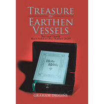 Treasure in Earthen Vessels: The Local Church: Has It Failed to Obey Matthew 28:20? by Graham Diggins, 9781543407723