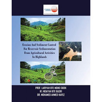 Erosion and Sediment Control for Reservoir Sedimentation from Agricultural Activities in Highlands by Prof Lariyah Bte Mohd Sidek, 9781543753639