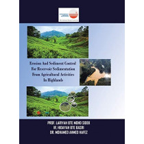 Erosion and Sediment Control for Reservoir Sedimentation from Agricultural Activities in Highlands by Prof Lariyah Bte Mohd Sidek, 9781543753653