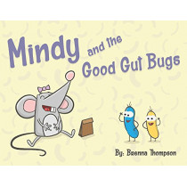 Mindy and the Good Gut Bugs by Brenna Thompson, 9781543940565