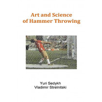 Art and Science of Hammer Throwing by Yuri Sedykh, 9781543943542
