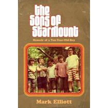The Sons of Starmount: Memoir of a Ten-Year-Old-Boy by Mark Elliott, 9781543957945