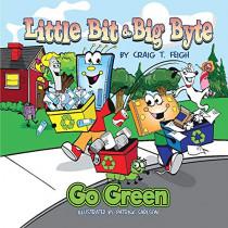 Little Bit & Big Byte, Go Green by Craig Feigh, 9781543963069