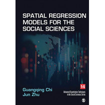 Spatial Regression Models for the Social Sciences by Guangqing Chi, 9781544302072