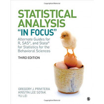 """Statistical Analysis """"In Focus"""": Alternate Guides for R, SAS, and Stata for Statistics for the Behavioral Sciences by Gregory J. Privitera, 9781544305608"""