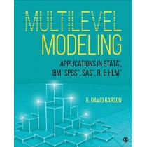 Multilevel Modeling: Applications in STATA (R), IBM (R) SPSS (R), SAS (R), R, & HLM (TM) by George David Garson, 9781544319292