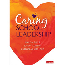 Caring School Leadership by Mark A. Smylie, 9781544320113