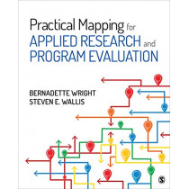 Practical Mapping for Applied Research and Program Evaluation by Bernadette M. Wright, 9781544323343