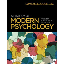 A History of Modern Psychology: The Quest for a Science of the Mind by David C. Ludden, 9781544323619