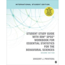 Student Study Guide With IBM (R) SPSS (R) Workbook for Essential Statistics for the Behavioral Sciences by Gregory J. Privitera, 9781544328027