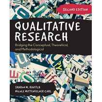 Qualitative Research: Bridging the Conceptual, Theoretical, and Methodological by Sharon M. Ravitch, 9781544333816