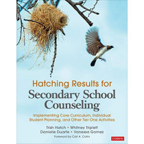 Hatching Results for Secondary School Counseling: Implementing Core Curriculum, Individual Student Planning, and Other Tier One Activities by Trish Hatch, 9781544342078