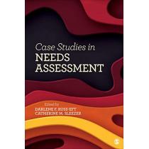 Case Studies in Needs Assessment by Darlene F. Russ-Eft, 9781544342337