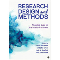 Research Design and Methods: An Applied Guide for the Scholar-Practitioner by Gary J Burkholder, 9781544342382
