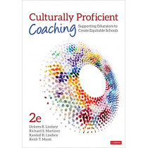 Culturally Proficient Coaching: Supporting Educators to Create Equitable Schools by Delores B. Lindsey, 9781544356464