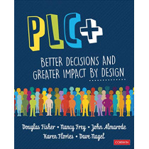 PLC+: Better Decisions and Greater Impact by Design by Douglas Fisher, 9781544361796