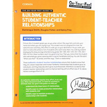 The On-Your-Feet Guide to Building Authentic Student-Teacher Relationships by Dominique B. Smith, 9781544385198