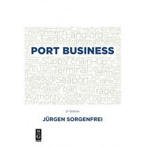 Port Business: Second Edition by Jurgen Sorgenfrei, 9781547417025