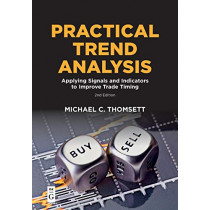 Practical Trend Analysis: Applying Signals and Indicators to Improve Trade Timing by Michael C. Thomsett, 9781547417216