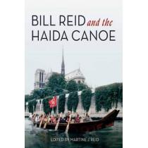 Bill Reid & The Haida Canoe by Martine J. Reid, 9781550175585