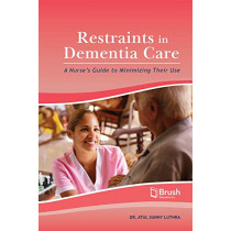 Restraints in Dementia Care: A Nurse's Guide to Minimizing Their Use by Atul Sunny Luthra, 9781550597998