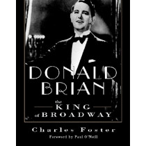 Donald Brian: King of Broadway by Charles Foster, 9781550812145