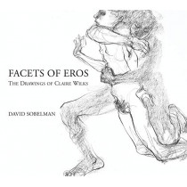 Facets of Eros: The Drawings of Claire Wilks by David Sobelman, 9781550968248