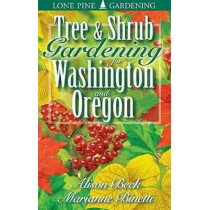 Tree and Shrub Gardening for Washington and Oregon by Alison Beck, 9781551052717