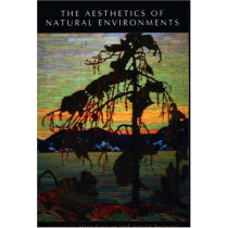 The Aesthetics of Natural Environments by Allen Carlson, 9781551114705