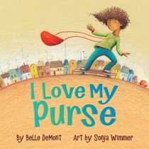 I Love My Purse by Belle Demont, 9781554519538