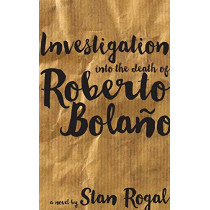 Investigation into the death of Roberto Bola o by Stan Rogal, 9781554832347