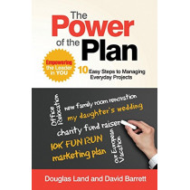 The Power of the Plan: Empowering the Leader in You by Douglas Land, 9781554891368