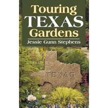 Touring Texas Gardens by Jessie Gunn Stephens, 9781556229343