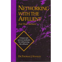 Networking With The Affluent by Thomas Stanley, 9781556238918