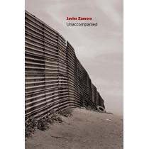 Unaccompanied by Javier Zamora, 9781556595110