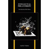 Intellectual Philanthropy: The Seduction of the Masses by Aurelie Vialette, 9781557538239