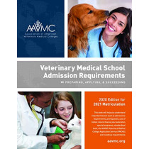 Veterinary Medical School Admission Requirements (VMSAR): 2020 Edition for 2021 Matriculation by Association of American Veterinary Medical Colleges (AAVMC), 9781557539434