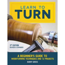 Learn to Turn, Revised & Expanded 3rd Edition by Barry Gross, 9781565239289
