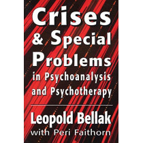 Crises & Special Problems in Psychoanalysis & Psychotherapy. (The Master Work Series) by Leopold Bellak, 9781568213514