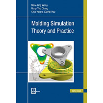 Molding Simulation: Theory and Practice by Maw-Ling Wang, 9781569906194